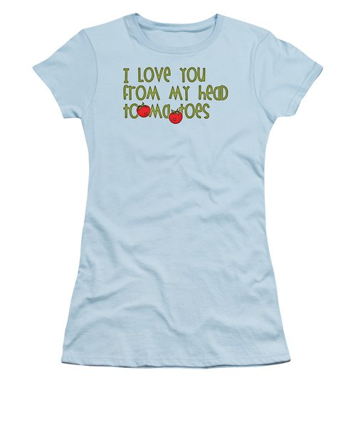 I Love You From My Head Tomatoes Women's T-Shirt (Junior Cut) by M Vrijhof
