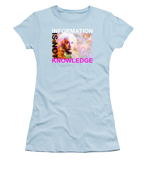 Information Is Not Knowledge Women's T-Shirt (Athletic Fit)
