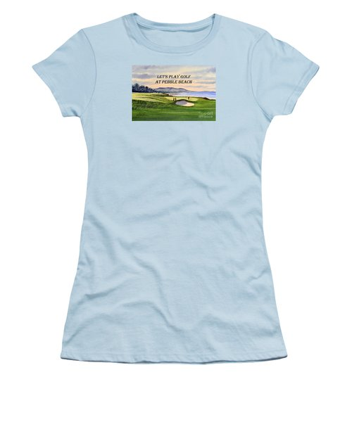 Let-s Play Golf At Pebble Beach Women's T-Shirt (Junior Cut) by Bill Holkham