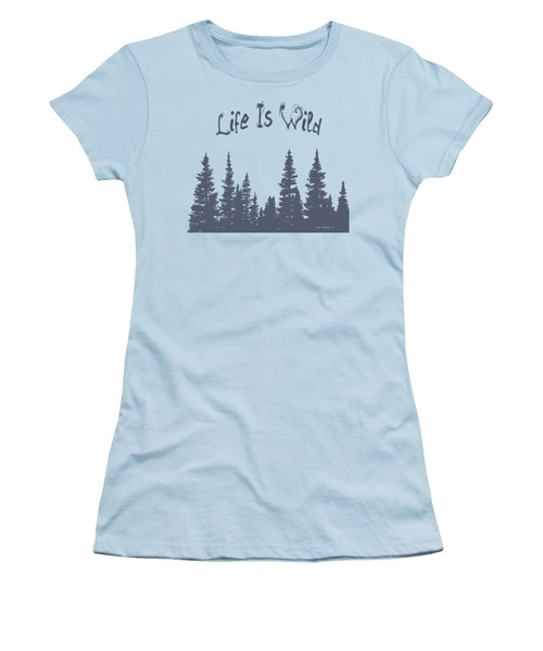 Life Is Wild Women's T-Shirt (Athletic Fit)