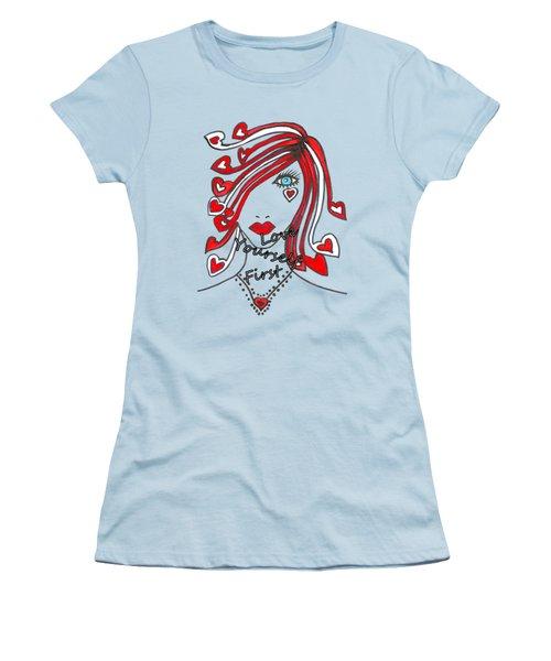 Love Yourself First Women's T-Shirt (Junior Cut) by Kathleen Sartoris