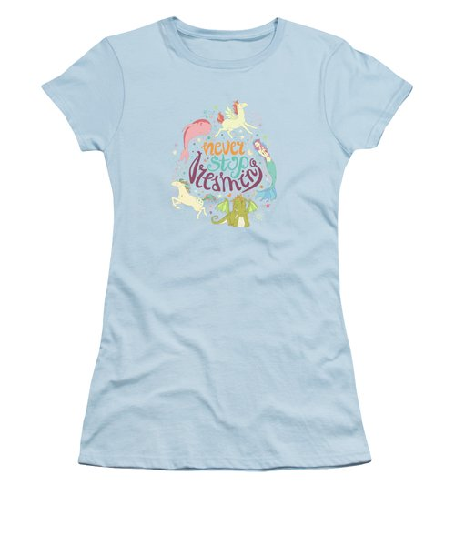 Never Stop Dreaming Women's T-Shirt (Athletic Fit)