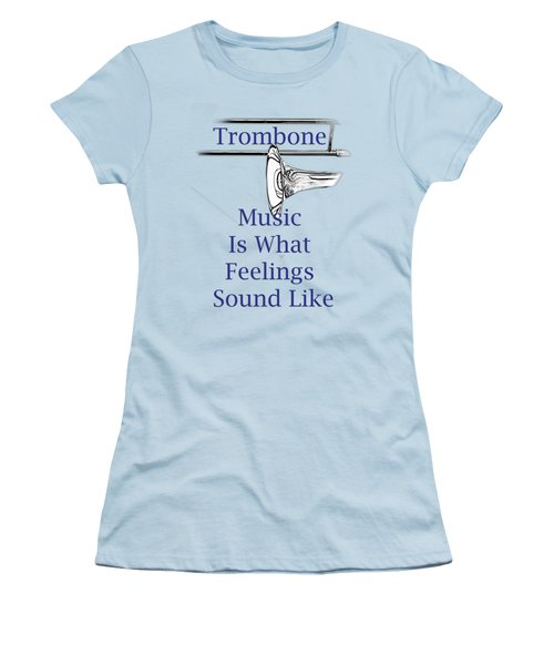 Trombone Is What Feelings Sound Like 5584.02 Women's T-Shirt (Junior Cut) by M K  Miller