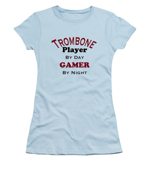 Trombone Player By Day Gamer By Night 5626.02 Women's T-Shirt (Junior Cut) by M K  Miller