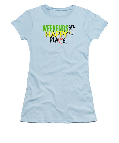 Weekends Are My Happy Place Women's T-Shirt (Junior Cut) by Shelley Overton
