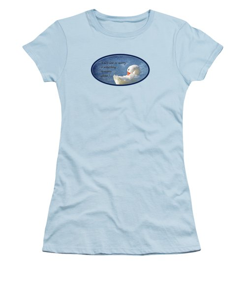 Worry Free Women's T-Shirt (Junior Cut) by Phyllis Denton