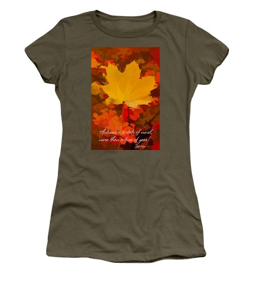 Autumn Is A State Of Mind More Than A Time Of Year Women's T-Shirt