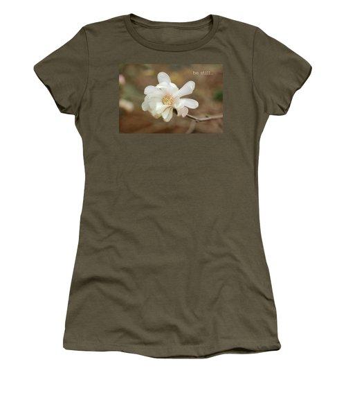 Be Still Women's T-Shirt