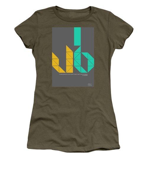 Le Corbusier Quote Poster Women's T-Shirt