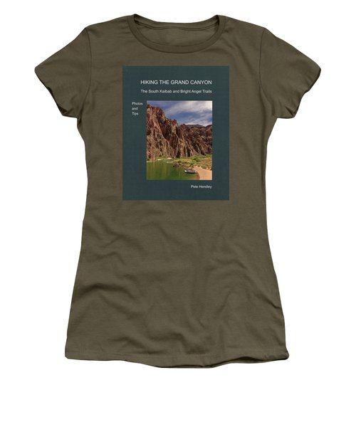 Hiking The Grand Canyon The South Kaibab And Bright Angel Trails Photos And Tips Women's T-Shirt