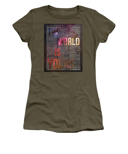 The World Is Yours Women's T-Shirt
