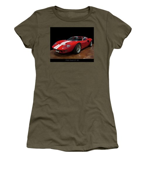 Women's T-Shirt (Athletic Fit) featuring the photograph 1966 Ford Gt 40 by Chris Flees
