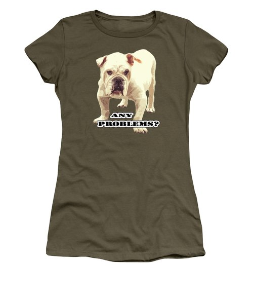 Bulldog Any Problems Women's T-Shirt (Athletic Fit)