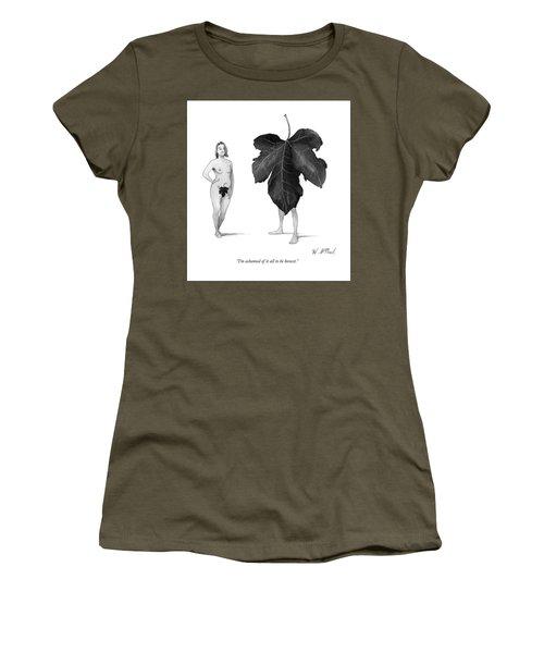 I Am Ashamed Of It All To Be Honest Women's T-Shirt