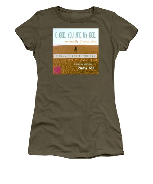 O God, You Are My God, Earnestly I Seek Women's T-Shirt
