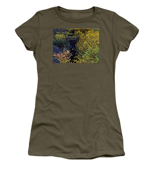Women's T-Shirt (Junior Cut) featuring the photograph Scripture - Matthew 7 Verse 14 by Glenn McCarthy Art and Photography