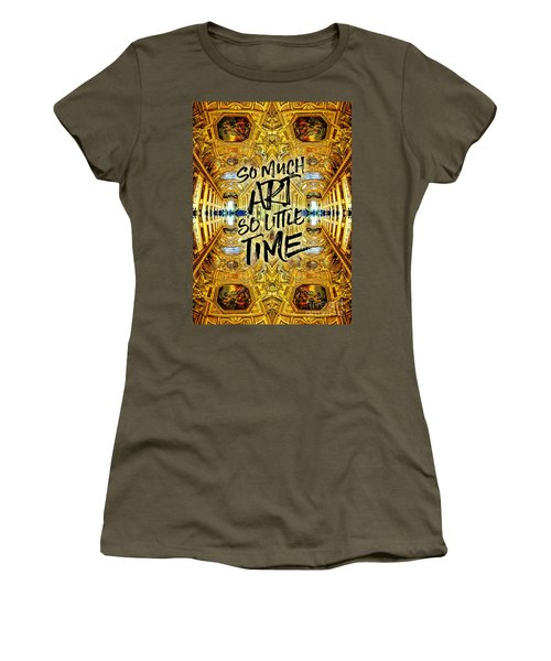 So Much Art So Little Time Apollo Gallery Louvre Paris Women's T-Shirt