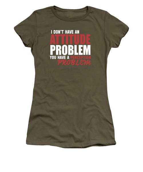 Attitude Problem Women's T-Shirt