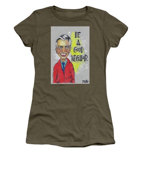 Be A Good Neighbor Women's T-Shirt