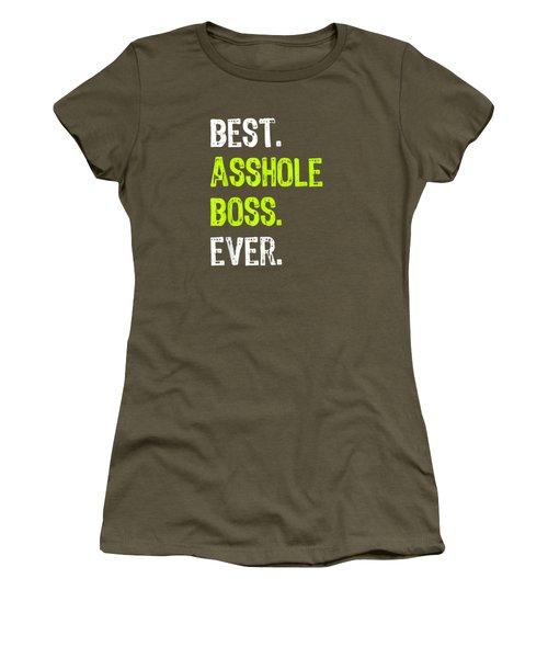 Best Asshole Boss Ever Funny Boss's Day Gift T-shirt Women's T-Shirt