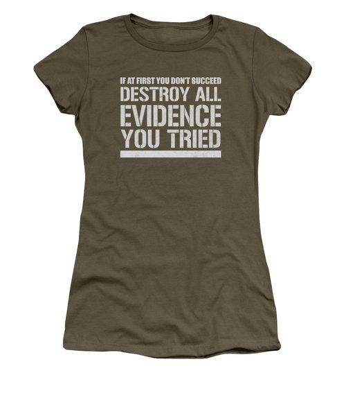 Destroy Evidence Women's T-Shirt