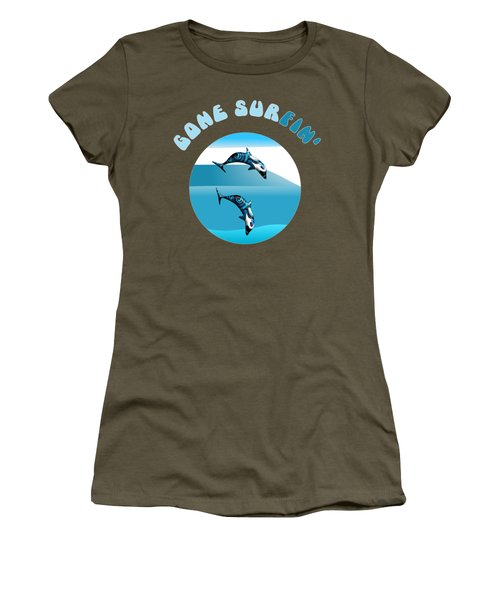 Dolphins Surfing With Text Gone Surfing Women's T-Shirt