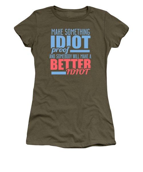 Idiot Proof Women's T-Shirt