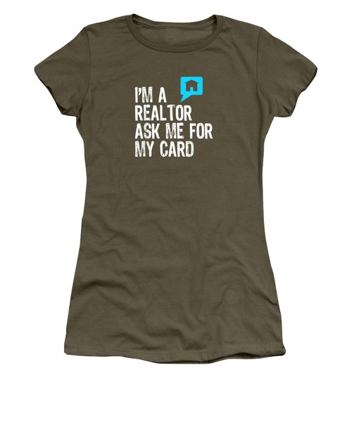 I'm A Realtor Ask Me For My Card Real Estate T-shirt Women's T-Shirt