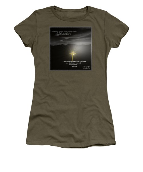 Light Shines In The Darkness Women's T-Shirt