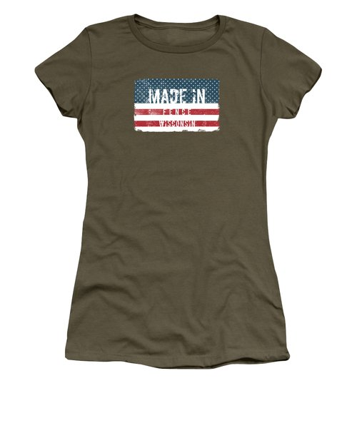 Made In Fence, Wisconsin Women's T-Shirt