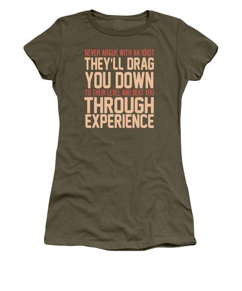 Never Argue Women's T-Shirt