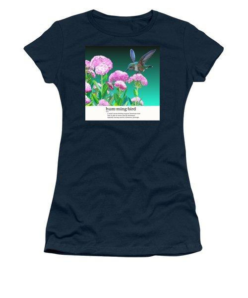 A Hummingbird Visits Women's T-Shirt