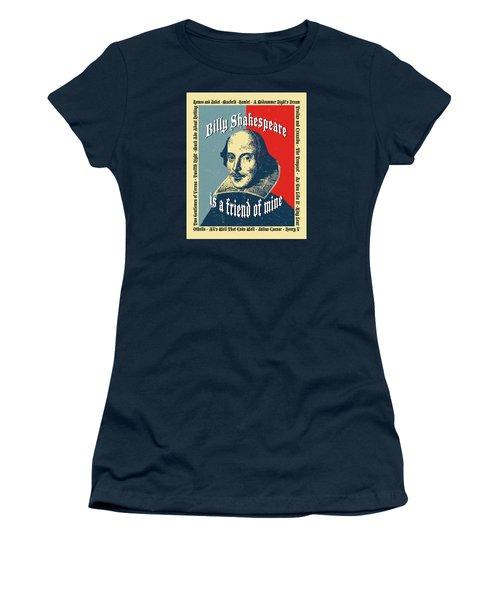 Billy Shakespeare Is A Friend Of Mine Women's T-Shirt (Junior Cut) by Robert J Sadler
