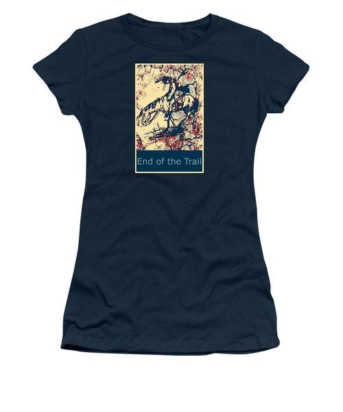 End Of The Trail 4 Women's T-Shirt (Junior Cut) by Ayasha Loya