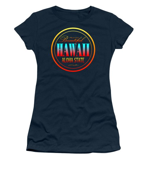 Hawaii Aloha State Design Women's T-Shirt