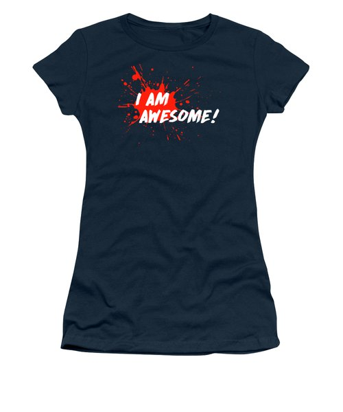 I Am Awesome Women's T-Shirt (Junior Cut) by Menega Sabidussi