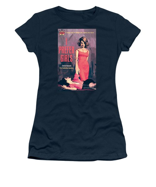 I Prefer Girls Women's T-Shirt (Junior Cut) by Robert Maguire