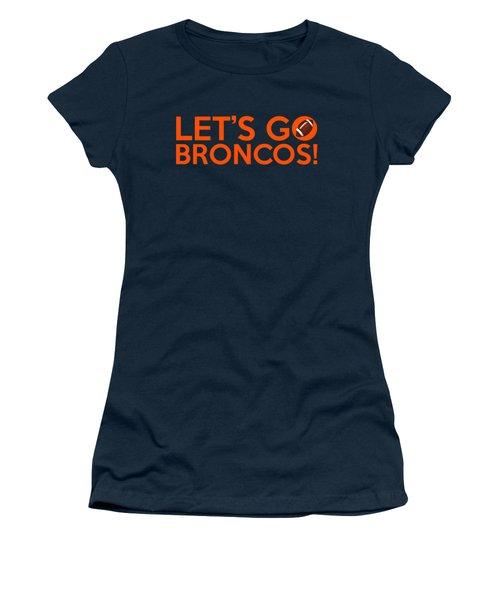 Let's Go Broncos Women's T-Shirt