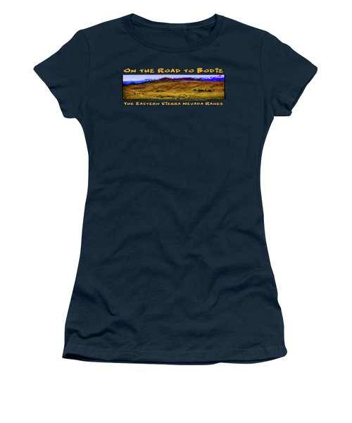 On The Road To Bodie Ghost Town Women's T-Shirt