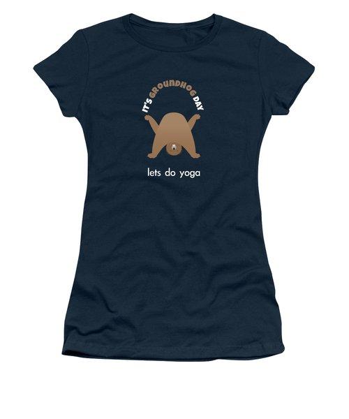 Groundhog Day - Lets Do Yoga Women's T-Shirt