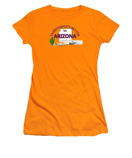 Everything's Better In Arizona Women's T-Shirt (Junior Cut) by Pharris Art