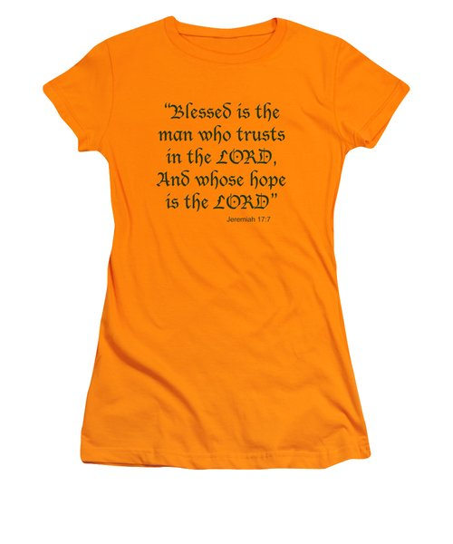 Jeremiah 17 7 Blessed Is The Man Women's T-Shirt (Junior Cut) by M K  Miller