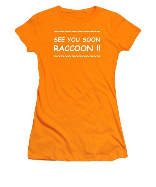 See You Soon Raccoon Women's T-Shirt (Junior Cut) by Michelle Saraswati