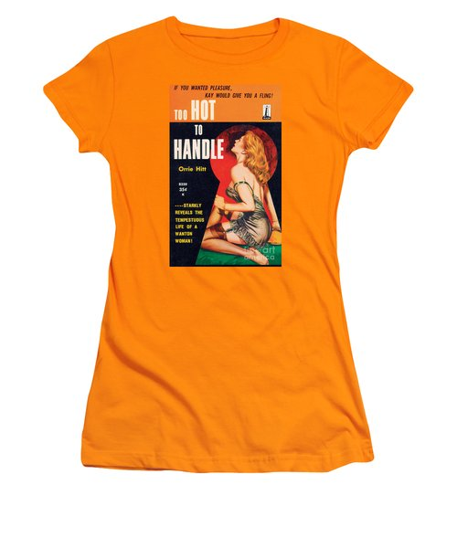 Too Hot To Handle Women's T-Shirt (Athletic Fit)