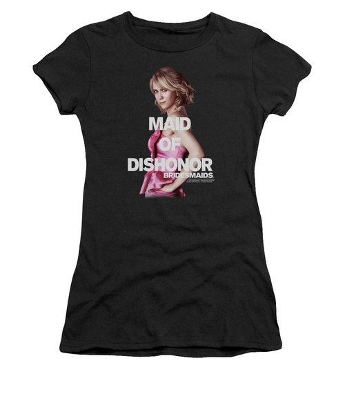 Bridesmaids - Maid Of Dishonor Women's T-Shirt