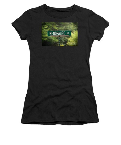 Women's T-Shirt (Athletic Fit) featuring the photograph Menopause Lane Sign by Sue Smith