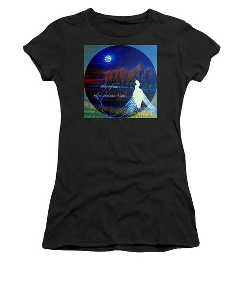 Women's T-Shirt (Junior Cut) featuring the painting Song Of The Silent  Autumn Night In The Round With Text  by Kimberlee Baxter