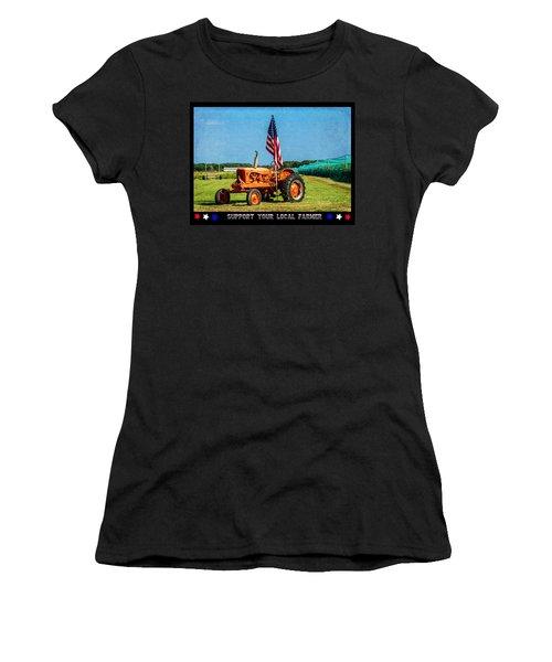Support Your Local Farmer Women's T-Shirt