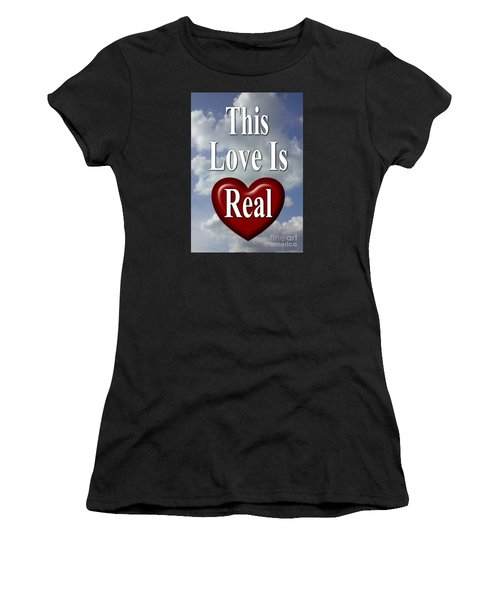 This Love Is Real Women's T-Shirt (Athletic Fit)