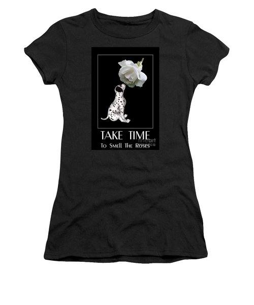 Take Time To Smell The Roses Women's T-Shirt